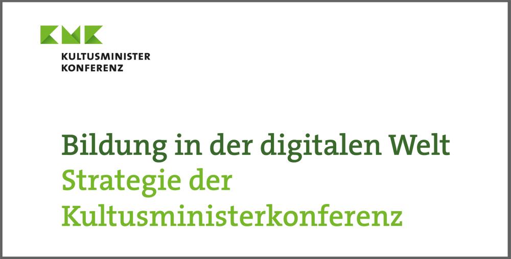 Strategiepapier der Kultusministerkonferenz zur Digitalen Bildung ...